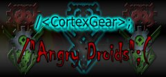 CortexGear: AngryDroids