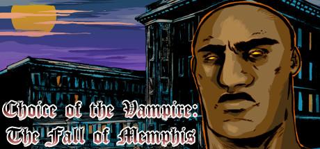 吸血鬼的选择:孟菲斯的堕落