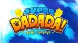 Super Dadada